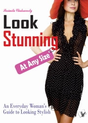 LOOK STUNNING AT ANY SIZE ebook by PARIMITA CHAKRAVORTY