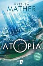Las crónicas de Atopía - Serie Atopia (vol. I) ebook by Matthew Mather