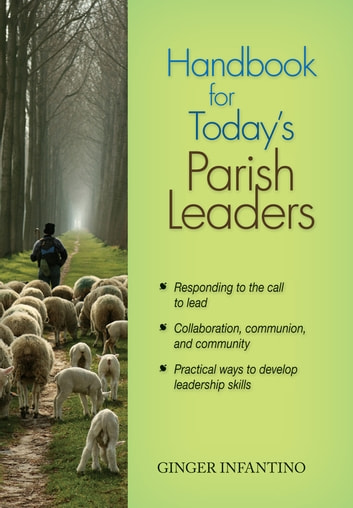 Handbook for Today's Parish Leaders ebook by Ginger Infantino