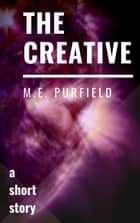 The Creative ebook by M.E. Purfield