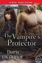 The Vampire's Protector ebook by Doris O'Connor