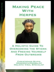 Making Peace with Herpes ebook by scipio, christopher