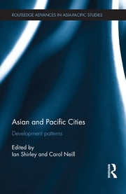 Asian and Pacific Cities - Development Patterns ebook by