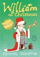 William at Christmas ebook by Richmal Crompton,Thomas Henry,David Roberts