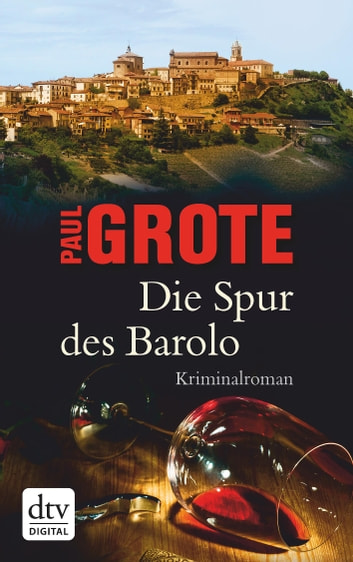 Die Spur des Barolo - Kriminalroman ebook by Paul Grote