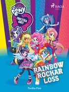 Equestria Girls - Rainbow rockar loss ebook by
