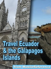 Travel Ecuador & the Galapagos Islands (Mobi Travel) ebook by MobileReference