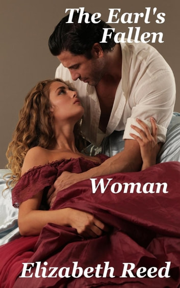 The Earl's Fallen Woman ebook by Elizabeth Reed