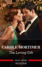 The Loving Gift ebook by Carole Mortimer