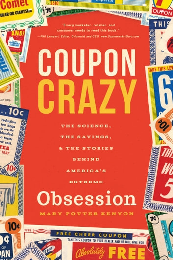Coupon Crazy - The Science, the Savings, and the Stories Behind America's Extreme Obsession ebook by Mary Potter Kenyon