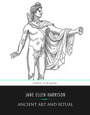 Ancient Art and Ritual ebook by Jane Ellen Harrison