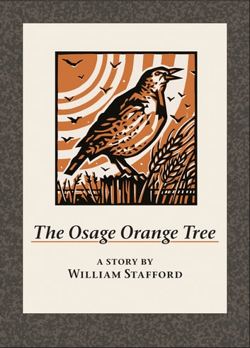 The Osage Orange Tree - A Story by William Stafford ebook by William Stafford