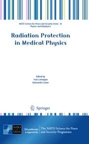 Radiation Protection in Medical Physics ebook by Yves Lemoigne,Alessandra Caner