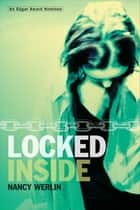 Locked Inside ebook by Nancy Werlin