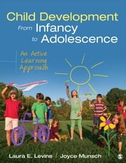 Child Development From Infancy to Adolescence - An Active Learning Approach ebook by Laura E. (Ellen) Levine,Joyce Munsch