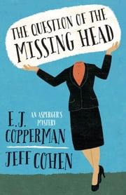 The Question of the Missing Head ebook by E. J. Copperman,Jeff  Cohen