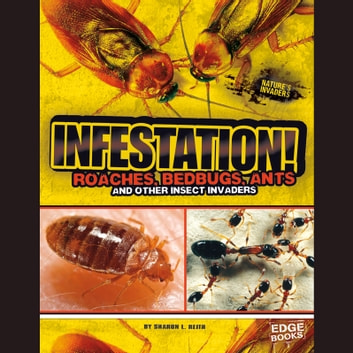 Infestation! - Roaches, Bedbugs, Ants, and Other Insect Invaders audiobook by Sharon Reith