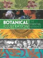 Botanical Illustration: The Essential Reference ebook by Carol Belanger Grafton