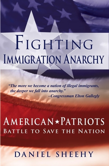 Fighting Immigration Anarchy eBook by Daniel Sheehy