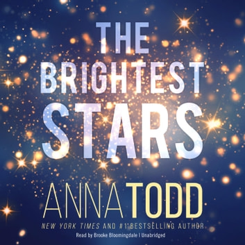 The Brightest Stars audiobook by Anna Todd