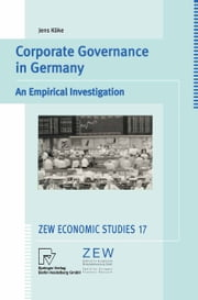 Corporate Governance in Germany - An Empirical Investigation ebook by Jens Köke