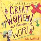 Fantastically Great Women Who Changed The World ebook by Kate Pankhurst