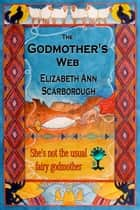 The Godmother's Web ebook by Elizabeth Ann Scarborough