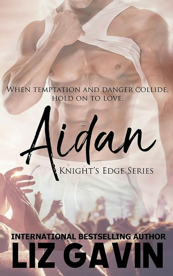 Aidan - Knight's Edge Series, #3 ebook by Liz Gavin