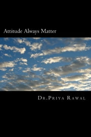 Attitude Always Matter ebook by Dr Priya Rawal