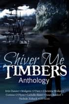 Shiver Me Timbers ebook by Erin Danzer, Bridgette O'Hare, Christina Walker,...