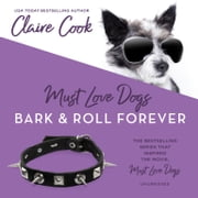 Must Love Dogs: Bark & Roll Forever audiobook by Claire Cook