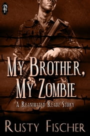 My Brother, My Zombie ebook by Rusty Fischer