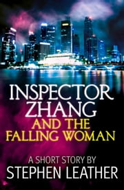 Inspector Zhang and the Falling Woman (a short story) ebook by Stephen Leather