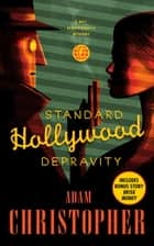 Standard Hollywood Depravity - A Ray Electromatic Mystery ebook by Adam Christopher