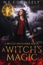 A Witch's Magic ebook by