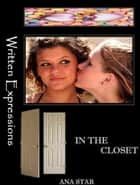In The Closet ebook by Ana Star