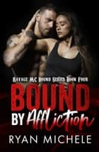 Bound by Affliction ebook by Ryan Michele