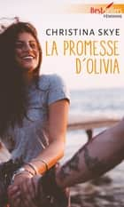 La promesse d'Olivia ebook by Christina Skye