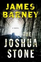 The Joshua Stone ebook by James Barney