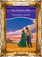 The Unlikely Wife (Mills & Boon Vintage 90s Modern) ebook by Cassandra Austin