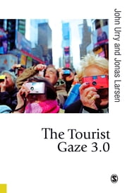 The Tourist Gaze 3.0 ebook by John Urry,Jonas Larsen