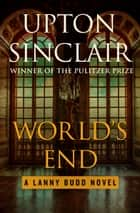 World's End eBook par Upton Sinclair