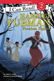 Harriet Tubman: Freedom Fighter ebook by Nadia L. Hohn, Gustavo Mazali
