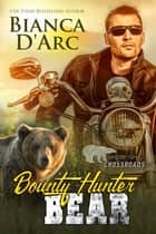 Bounty Hunter Bear - Crossroads ebook by