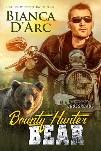 Bounty Hunter Bear - Crossroads ebook by Bianca D'Arc