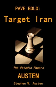 Pave Bolo: Target Iran ebook by Stephen Austen