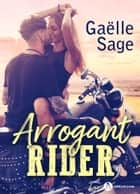 Arrogant Rider ebook by Gaëlle Sage
