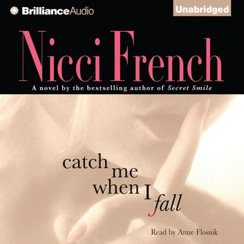 Catch Me When I Fall audiobook by Nicci French