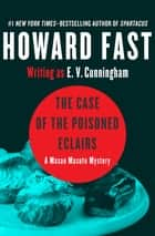 The Case of the Poisoned Eclairs ebook by Howard Fast