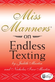 Miss Manners: On Endless Texting ebook by Judith Martin,Nicholas Ivor Martin